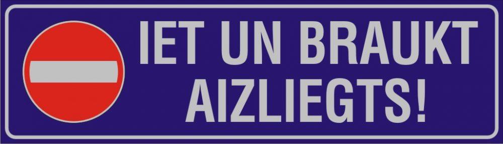 Zīme Iet un braukt aizliegts! – uz zila fona ar atstarojošu baltas krāsas uzrakstu – 160x560mm