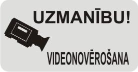 Uzmanību - videonovērošana