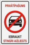 Zīme PRIVĀTĪPAŠUMS – Iebraukt stingri aizliegts – uz balta fona – 220x320mm