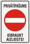 Zīme PRIVĀTĪPAŠUMS – Iebraukt aizliegts – uz balta fona – 220x320mm