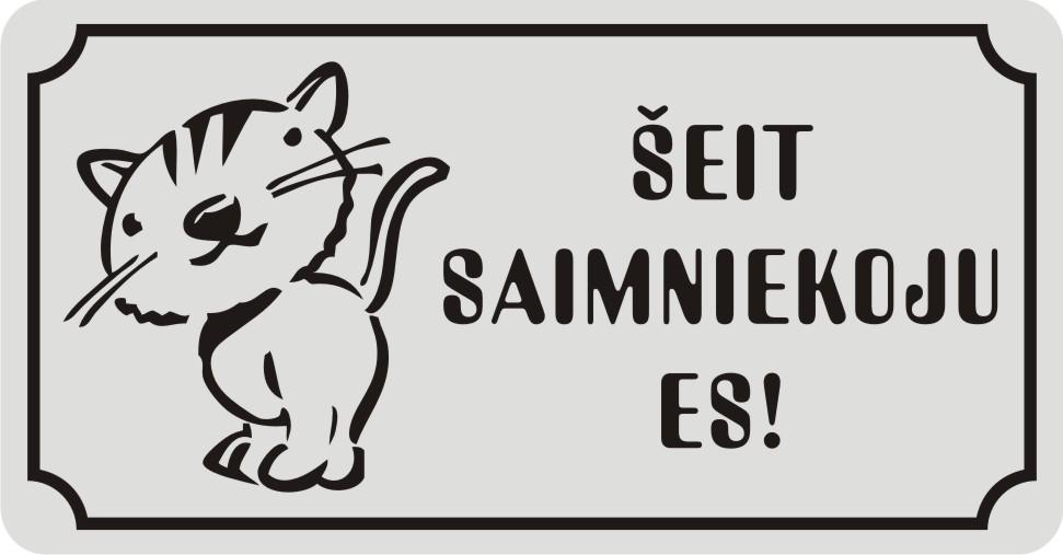 Zīme ar kaķi ŠEIT SAIMNIEKOJU ES! (1) - uz balta atstarojoša fona - 115x220mm