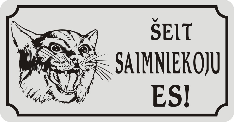 Zīme ar kaķi ŠEIT SAIMNIEKOJU ES! (2) - uz balta atstarojoša fona - 115x220mm