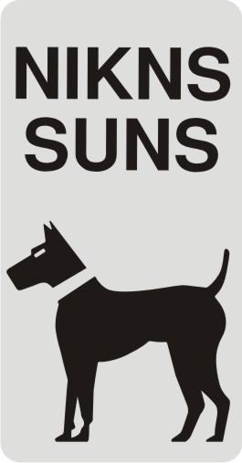Zīme ar suni NIKNS SUNS (4) - vertikāla - uz balta atstarojoša fona - 115x220mm
