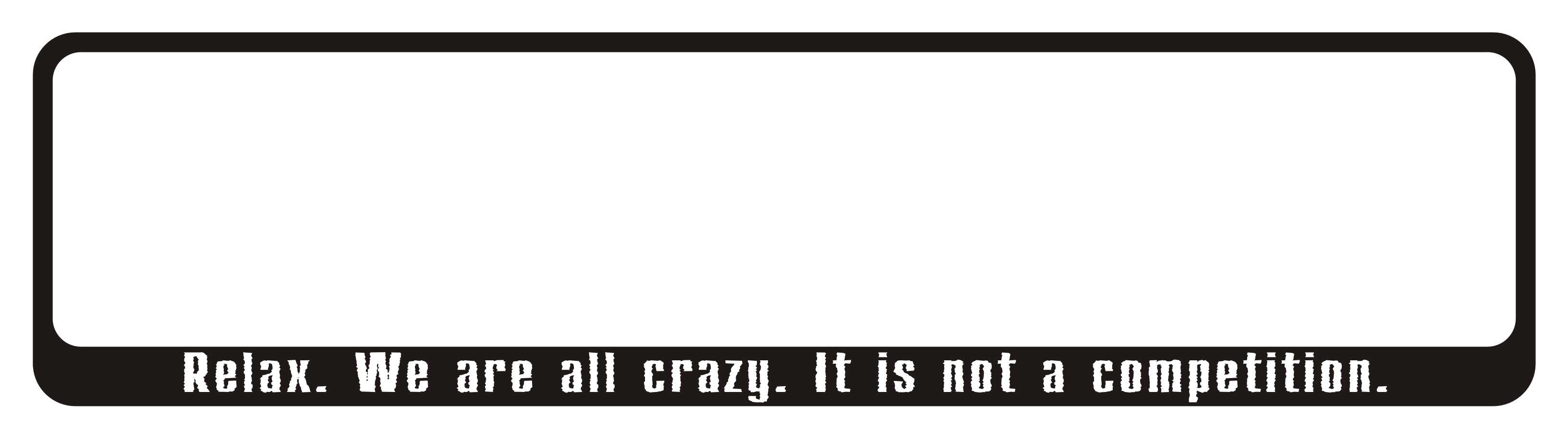 LATSIGN-Auto-numura-turetajs-paliktnis-uzlime_Halloween_Relax_We_are_all_crazy_It_is_not_a_competition