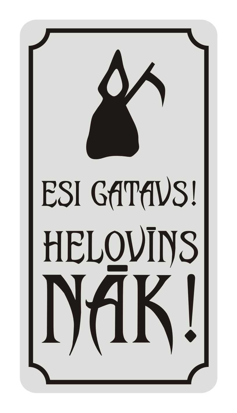 LATSIGN-brīdinājuma-zīme-Halloween_Esi_gatavs_Helovins_nak_114x220