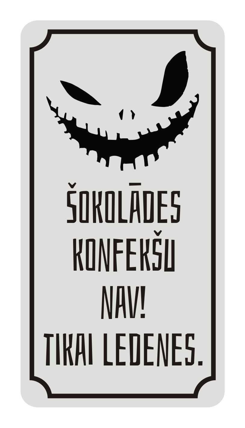 LATSIGN-brīdinājuma-zīme-Halloween_Sokolades-konfeksu-nav-tikai-ledenes114x220