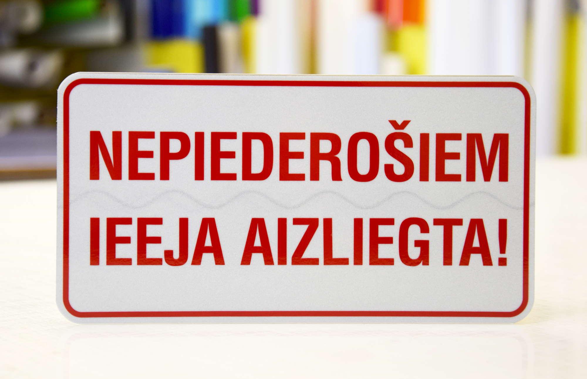 LATSIGN Informatīvā brīdinājuma zīme - Nepiederošiem ieeja aizliegta!
