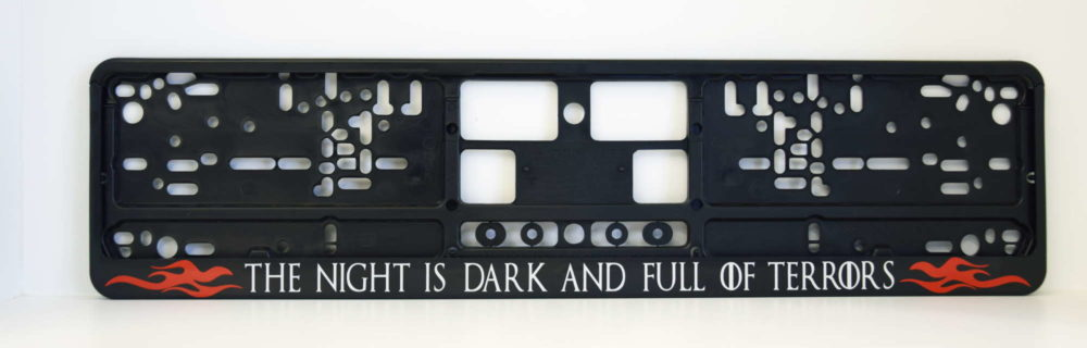 LATSIGN Auto numura turētājs ar uzrakstu - The night is dark and full of terrors