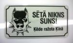 LATSIGN Informatīvā bridinājuma zīme - Sētā Nikns Suns Ķēde ražota Ķīnā
