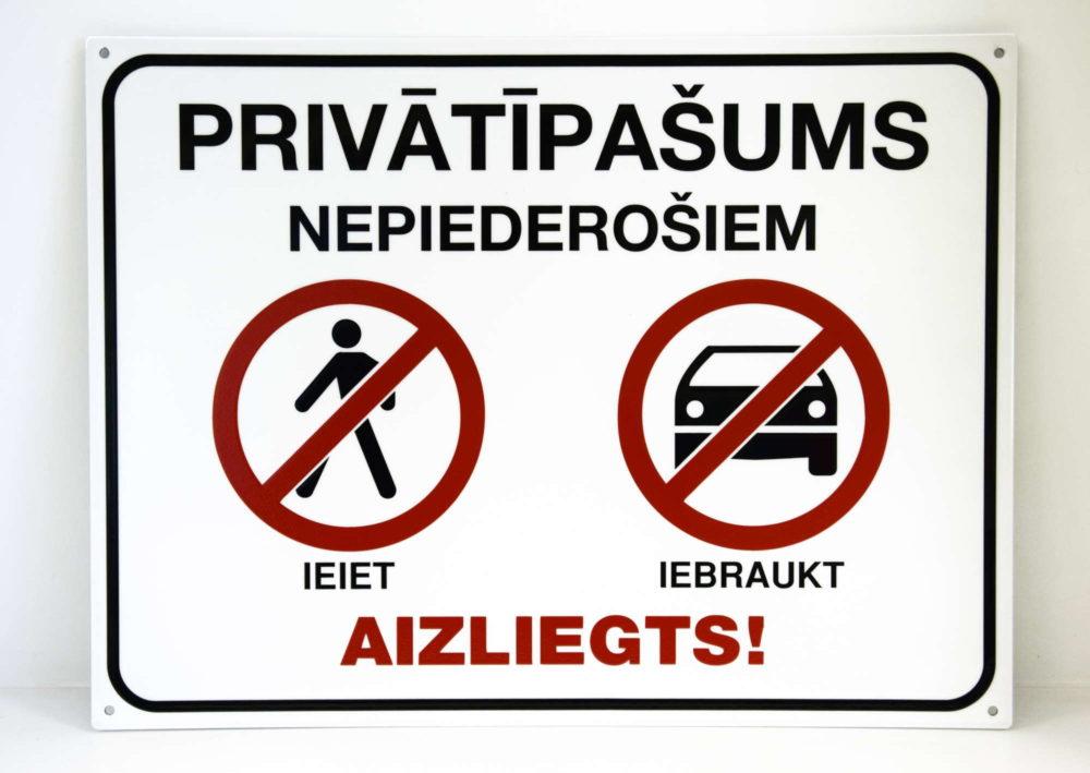 LATSIGN Informatīvā brīdinājuma zīme - Privātīpašums, nepiederošiem ieiet, iebraukt aizliegts!