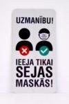 LATSIGN Informatīvā zīme - Uzmanību! Ieeja tikai sejas maskās!