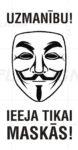 LATSIGN Informatīvā uzlīme, Helovīna versija, Vendeta - Uzmanību! Ieeja tikai maskās!