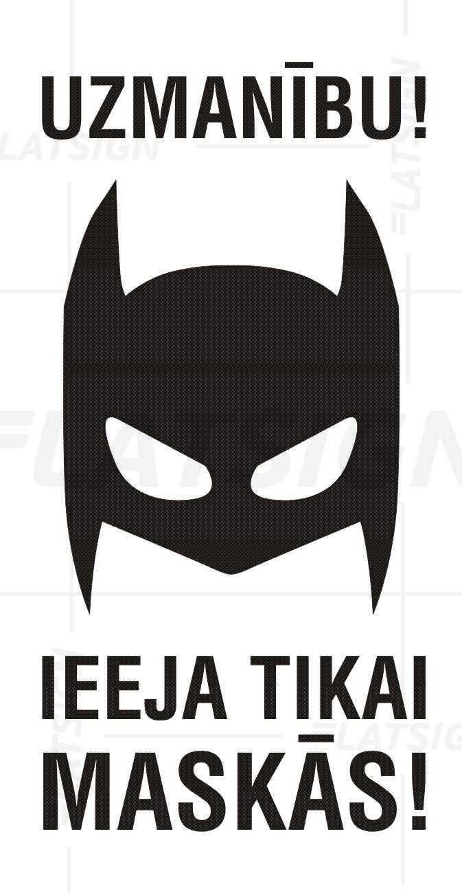 LATSIGN Informatīvā uzlīme, Helovīna versija, Betmens - Uzmanību! Ieeja tikai maskās!