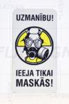 LATSIGN Informatīvā zīme, Helovīna versija ar gāzmasku - Uzmanību! Ieeja tikai maskās!