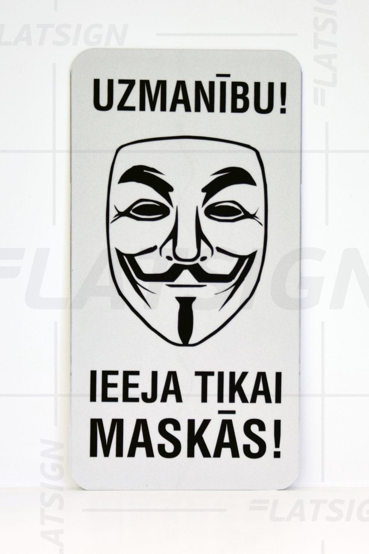 LATSIGN Informatīvā zīme, Helovīna versija, Vendeta - Uzmanību! Ieeja tikai maskās!