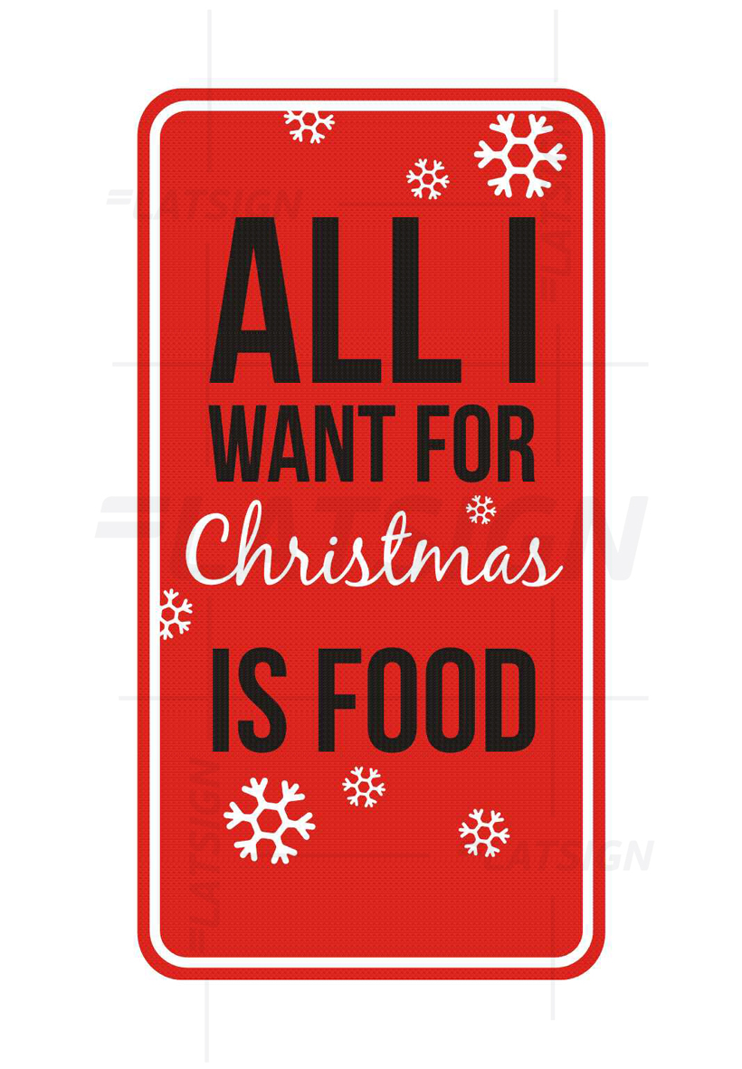 LATSIGN Ziemassvētku informatīvā zīme - All i want for Christmas is food