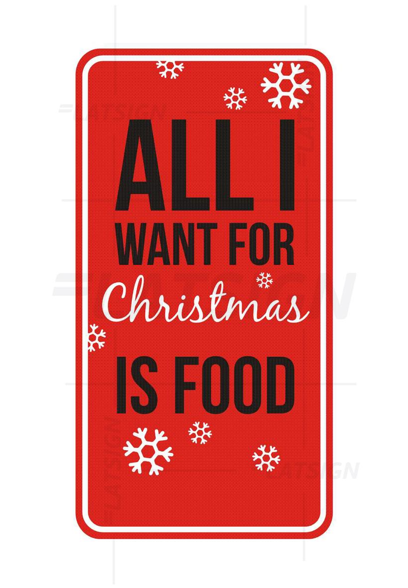 LATSIGN Ziemassvētku informatīvā zīme - All i want for Christmas is food