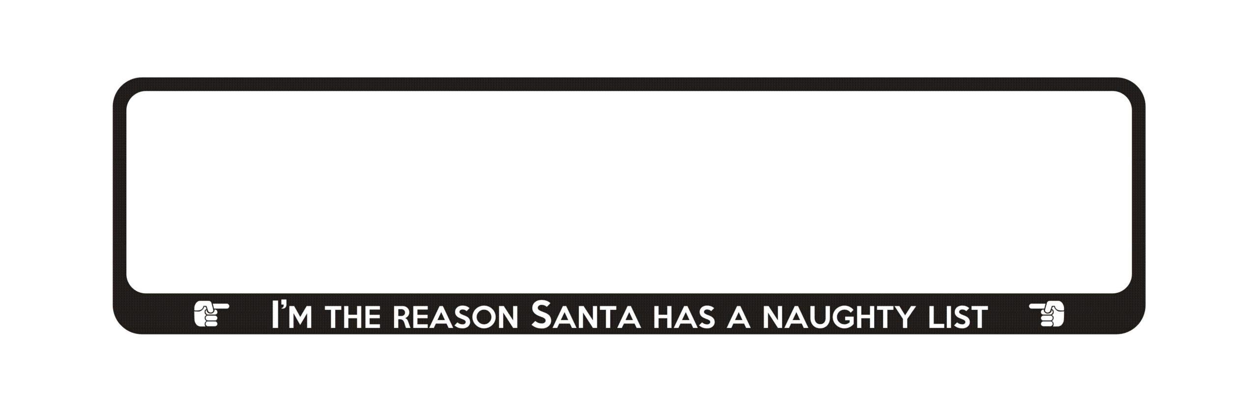 LATSIGN Auto numura turētājs - I'm the reason snata has a naughty list