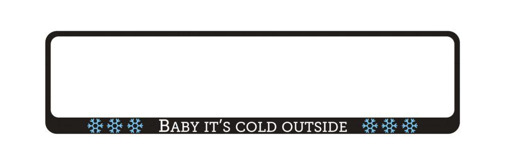 LATSIGN Auto numura turētājs - Baby It's Cold Outside