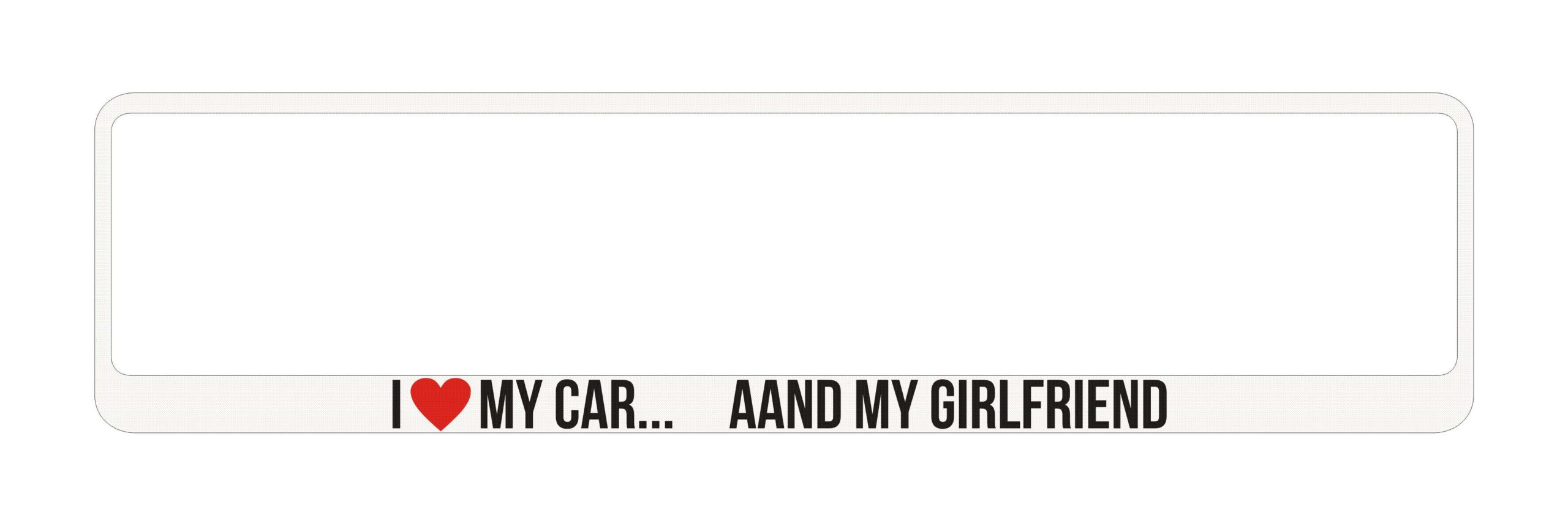 LATSIGN Auto numura turētājs baltā krāsā ar uzrakstu - I love my car and my girlfriend