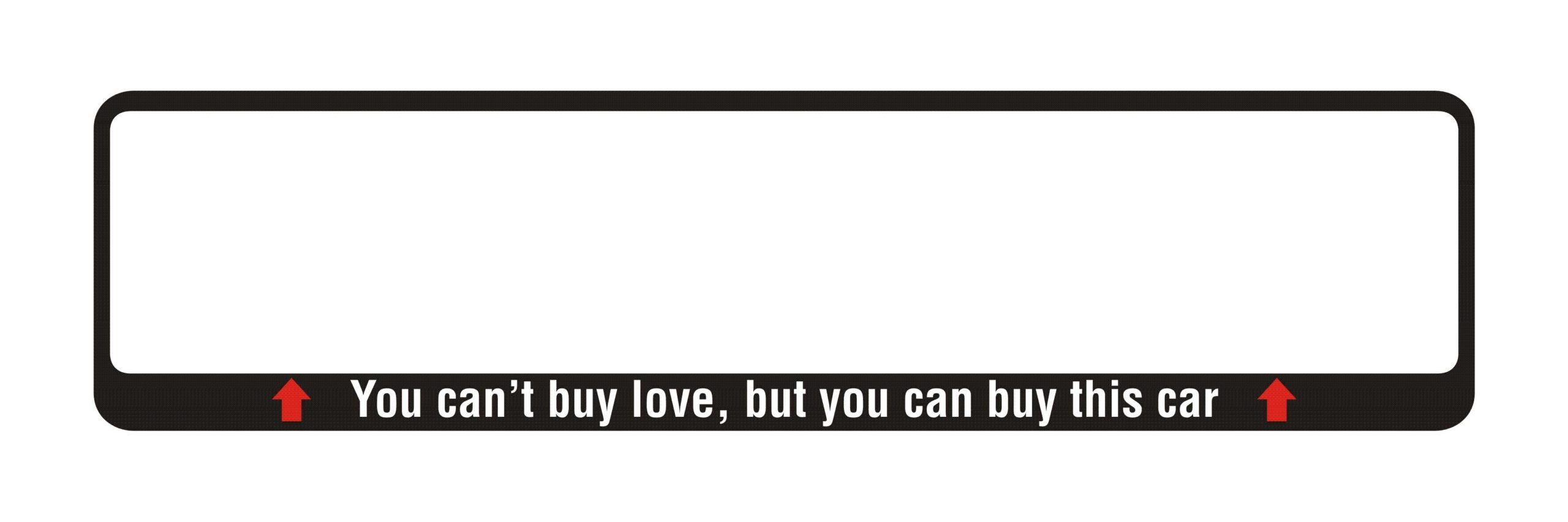 LATSIGN Auto numura turētājs ar uzrakstu - You Cant Buy Love But You Can By This Car