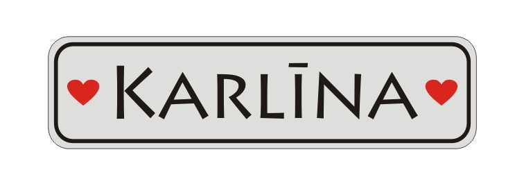 LATSIGN Informatīvā ratiņu vārda numura zīme ar sirdīm - Karlīna